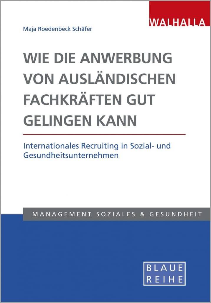 Das Bild zeigt das Buchcover von: Wie die Anwerbung von ausländischen Fachkräften gut gelingen kann